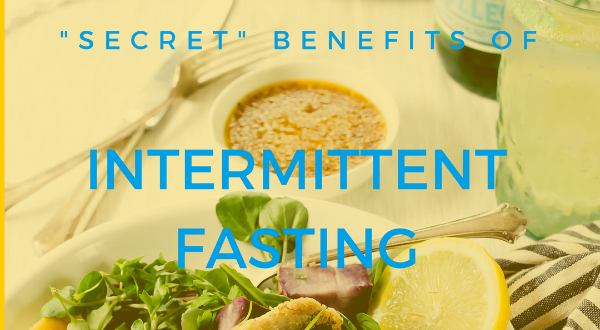 'Secret' Benefits of Intermittent Fasting